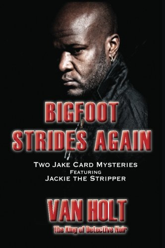 Read Online Bigfoot Strides Again: Chasing a Sexy Ghost PDF