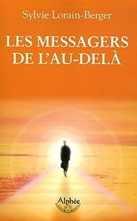 Les messagers de l'au-delà par Sylvie Lorain-Berger