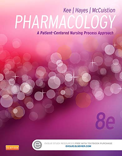 Pharmacology: A Patient-Centered Nursing Process Approach (Kee, Pharmacology)