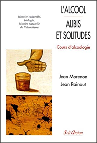 Livres L'Alcool : alibis et solitudes. Cours d'alcoologie pdf, epub ebook