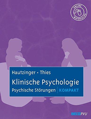Klinische Psychologie: Psychische Störungen kompakt: Mit Online-Materialien