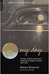 My Day: The Best Of Eleanor Roosevelt's Acclaimed Newspaper Columns, 1936-1962 Paperback