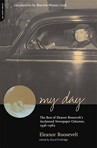 My Day: The Best Of Eleanor Roosevelt#039s Acclaimed Newspaper Columns 19361962