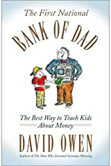 The First National Bank of Dad: The Best Way to Teach Kids About Money Hardcover