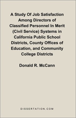 A Study Of Job Satisfaction Among Directors of Classified Personnel In Merit (Civil Service) Systems in California Publi