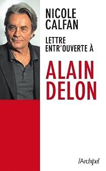 Lettre entrouverte à Alain Delon par Calfan