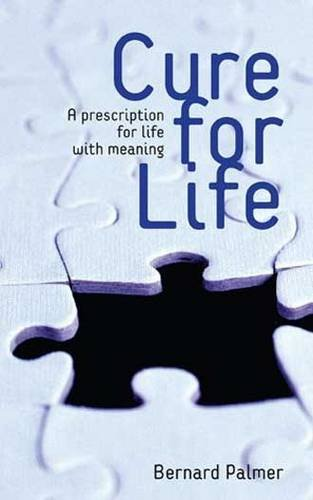 Cure for Life: A Prescription for the Meaning of Life ebook