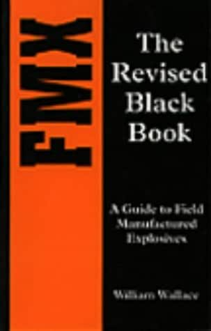 FMX: The Revised Black Book: A Guide To Field-Manufactured Explosives
