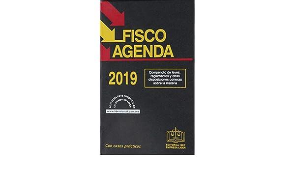 FISCO AGENDA 2019: EDICIONES FISCALES ISEF: 9786075410654 ...