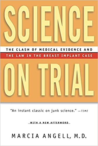 Science On Trial The Clash Of Medical Evidence And The Law In The Breast Implant C