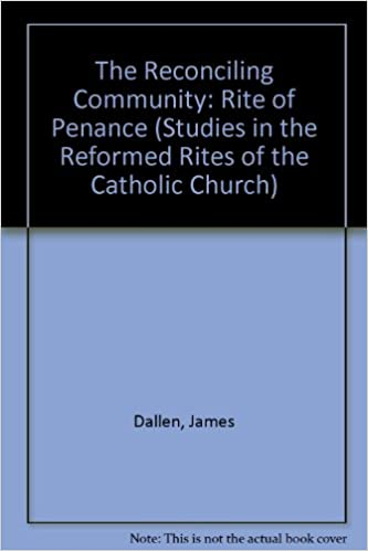 The Reconciling Community: The Rite of Penance (Studies in the Reformed Rites of the Church)