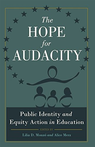 The Hope for Audacity: Public Identity and Equity Action in Education (Critical Education and Ethics)