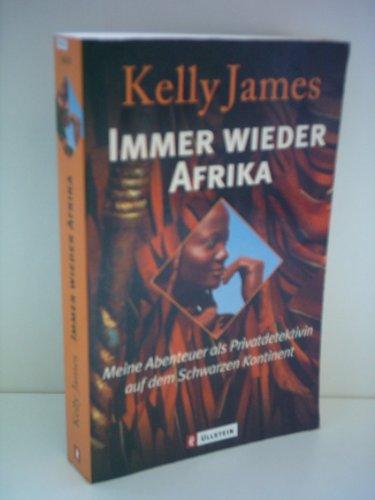 Immer wieder Afrika: Meine Abenteuer als Privatdetektivin auf dem schwarzen Kontinent