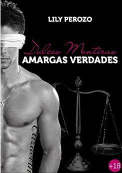 Dulces Mentiras, Amargas Verdades (Segunda Edición) (Spanish Edition