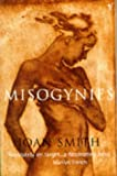 Misogynies: Reflections on Myths and Malice
