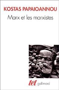 Marx et marxistes par Kostas Papaïoannou