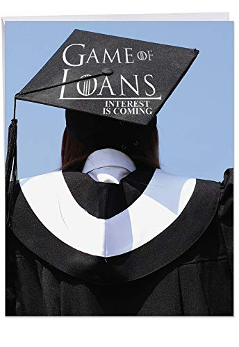 Game of Loans - Humorous Graduation Greeting Card with Envelope (Extra Large 8.5 x 11 Inch) - Big and Funny College Graduation Stationery Gift - Notecard for Graduate J1550GDG