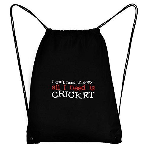 Teeburon I DON'T NEED THERAPY ALL I NEED IS Cricket Sport Bag by Teeburon