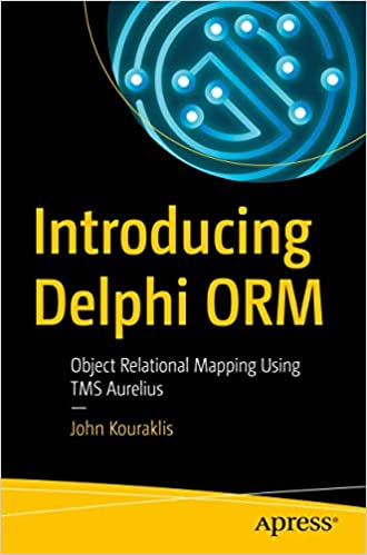 Buy Introducing Delphi ORM: Object Relational Mapping Using TMS Aurelius  Book Online at Low Prices in India   Introducing Delphi ORM: Object  Relational Mapping Using TMS Aurelius Reviews & Ratings - Amazon.in
