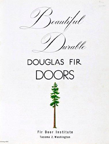 Beautiful Durable Douglas Fir Doors. Designs and Specifications of Pacific Northwest Fir Doors, No. 4000 (Fir Douglas Door)