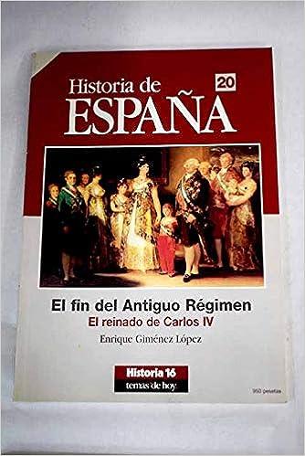 el fin del antiguo regimen.hº de españa 20: Amazon.es: enrique gimenez lopez: Libros