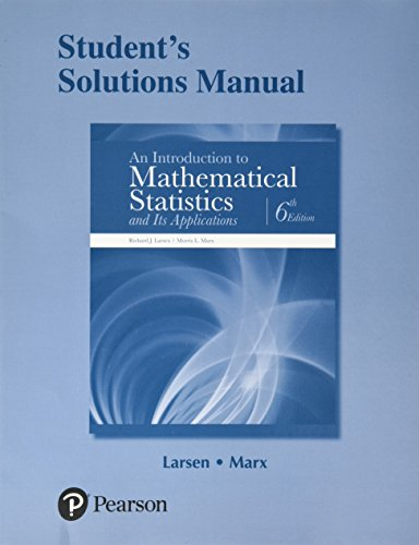 Student's Solutions Manual for An Introduction to Mathematical Statistics and Its Applications (Introduction To Mathematical Statistics And Its Applications Solutions)
