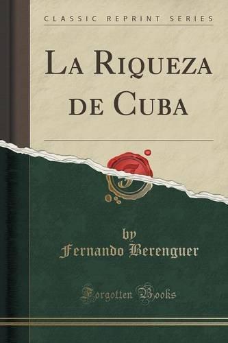 Descargar Libro La Riqueza De Cuba Fernando Berenguer