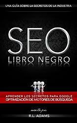 SEO Libro Negro - Una Guía Sobre la Optimización de Motores de Búsqueda Secretos de la Industria (El Series de SEO nº 1) (Spanish Edition)