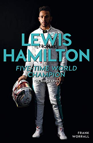 Lewis Hamilton - Five-Time World Champion: The Biography