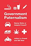 img - for Government Paternalism: Nanny State or Helpful Friend? book / textbook / text book