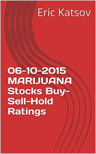 415Kje5k11L - 06-10-2015 MARIJUANA  Stocks Buy-Sell-Hold Ratings (Buy-Sell-Hold+stocks iPhone app Book 1)