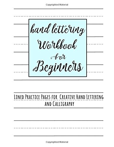 Hand Lettering Workbook for Beginners: Lined Practice Pages for Creative Hand Lettering and Calligraphy