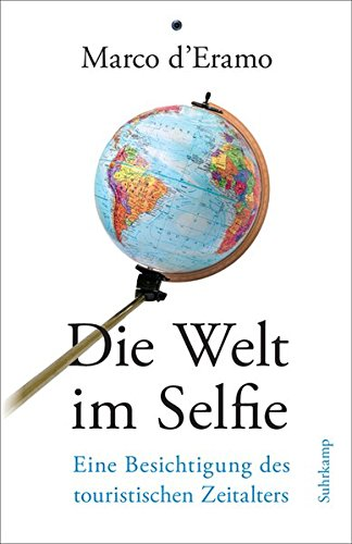 die-welt-im-selfie-eine-besichtigung-des-touristischen-zeitalters