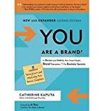 You are a Brand!: In Person and Online, How Smart People Brand Themselves for Business Success (Paperback) - Common