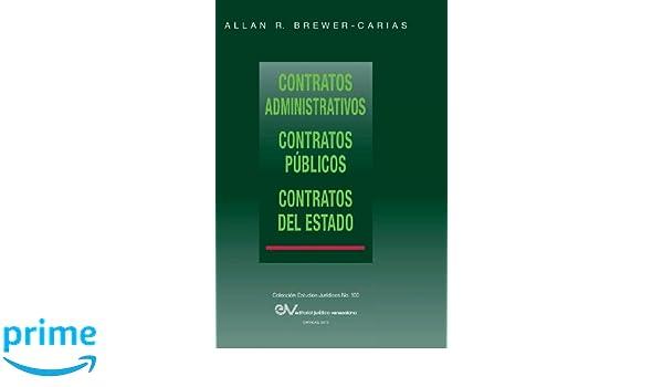 Contratos Administrativos. Contratos Publicos.Contratos del Estado (Spanish Edition): Allan R. Brewer-Carias: 9789803651916: Amazon.com: Books