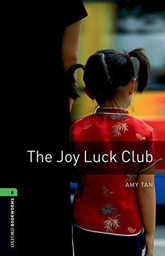 Oxford Bookworms Library: The Joy Luck Club: Level 6: 2,500 Word (Bookworms Club)