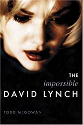 The Impossible David Lynch (Film & Culture S.) (Film and Culture Series)