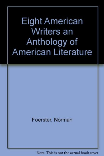 Eight American Writers:  An Anthology of American Literature