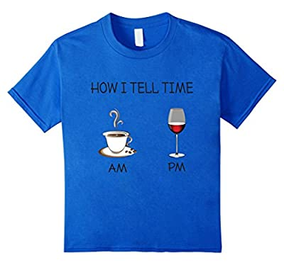 How I Tell Time By Coffee And Wine Funny T-Shirt