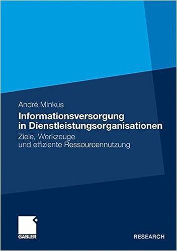 Book Informationsversorgung in Dienstleistungsorganisationen: Ziele, Werkzeuge und Effiziente Ressourcennutzung