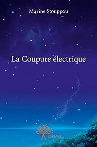 La coupure électrique par Marine Stouppou