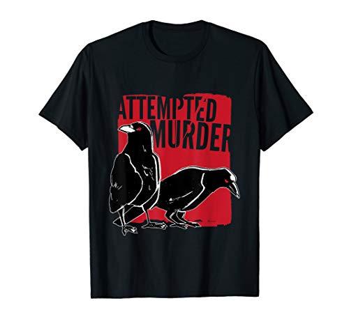 Attempted Murder T Shirt Funny Pun Joke Crow Raven Shirt