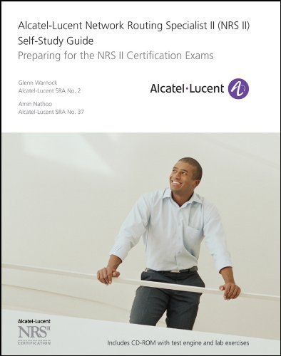 Alcatel-Lucent Network Routing Specialist II (NRS II) Self-Study Guide:  Preparing for the NRS II Certification Exams by Glenn Warnock (2011-10-04)