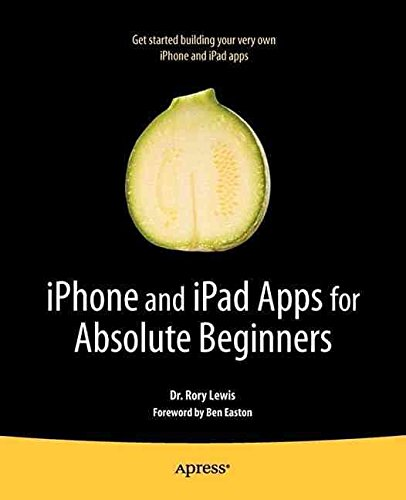 [iPhone and iPad apps for absolute beginners] (By: Rory Lewis) [published: July, 2010]