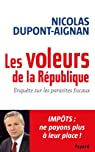 Les voleurs de la République : Enquête sur les parasites fiscaux par Dupont-Aignan