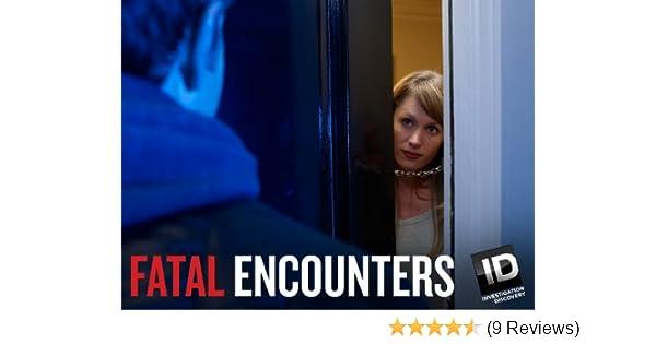 Amazon Com Fatal Encounters Season 2 Amazon Digital