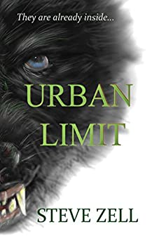Urban Limit: They are already inside. by [Zell, Steve]