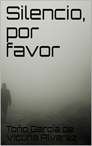 Amazon.com: Silencio, por favor (Spanish Edition) eBook: Toño García ...