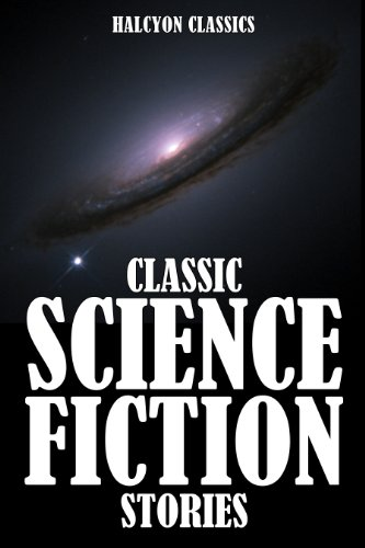 Classic Science Fiction Stories: An Anthology of 50 Short