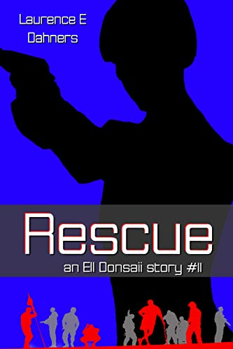 Rescue (an Ell Donsaii story #11) ()